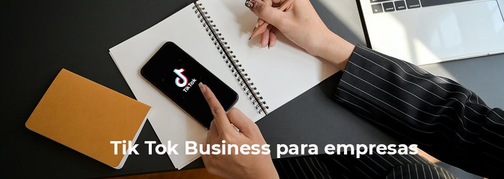 Tik Tok Business para empresas